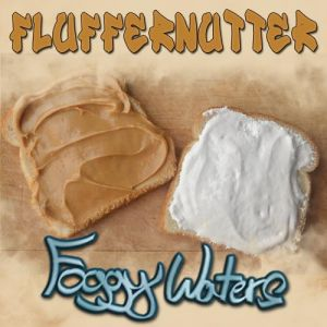 Fluffernutter by Foggy Waters